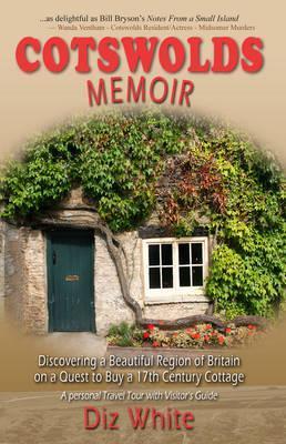 Cotswold Memoir by Diz White